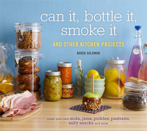Can It, Bottle It, Smoke It And Other Cooking Projects
